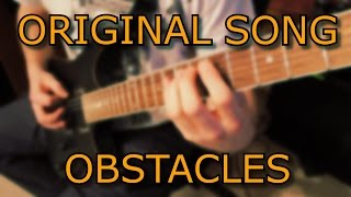 Original Song - OBSTACLES // Metal
