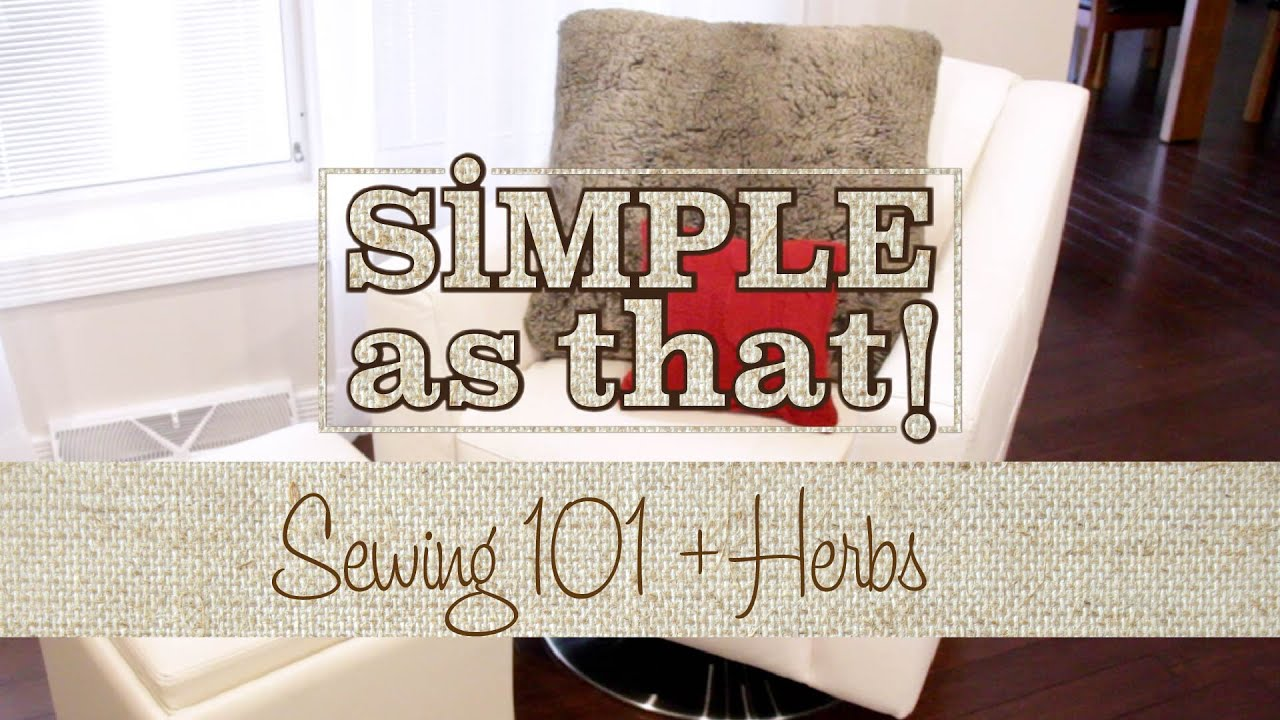 Sewing 101 + Herbs
