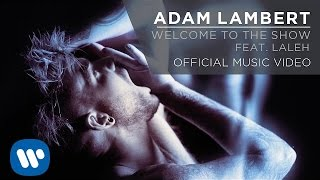 Наш любимый Адам Ламберт!, Adam Lambert - Welcome to the Show feat. Laleh [Official Music Video]