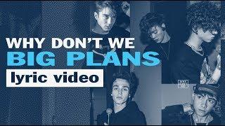 Why Don't We   Big Plans   Karaoke Lyric Video | 6CAST