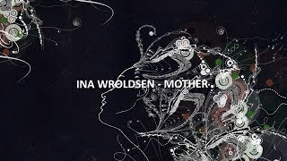 Ina Wroldsen   Mother(Lyric Video)