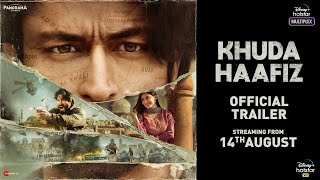 Khuda Haafiz | Official Trailer | Vidyut Jammwal | Shivaleeka Oberoi | Faruk Kabir |14th August 2020 - Download this Video in MP3, M4A, WEBM, MP4, 3GP