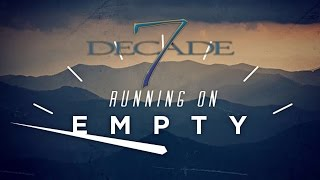 Running On Empty - Decade 7 Cover