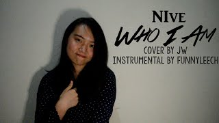 NIve - Who I Am Cover by JW (instrumental by Funnyleech)
