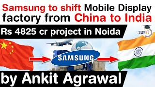 Samsung to shift its Display Unit from China to India - Samsung to invest Rs 4825 crore in Noida