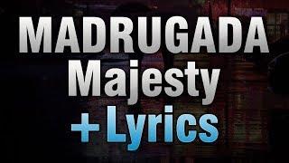 Madrugada   Majesty (with Lyrics)