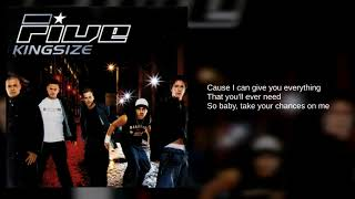 Five: 09. Take Your Chances On Me (Lyrics)