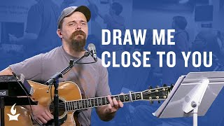 Draw Me Close to You -- The Prayer Room Live Moment