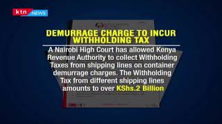 KRA to collect withholding taxes from shipping lines on container demurrage charges