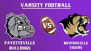 Varsity Football l Bentonville vs. Fayetteville