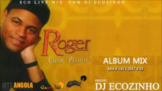 Roger - Calor Pessoal (2001) Album Mix 2017 - Eco Live Mix Com Dj Ecozinho
