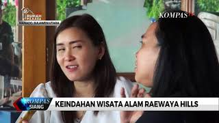 Keindahan Wisata Alam Raewaya Hills di Minahasa Utara