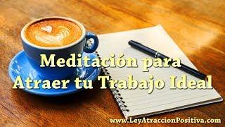 Meditación para Atraer tu Trabajo Ideal