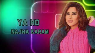Najwa Karam - Ya Ho (full lyrics Video) | نجوى كرم - يا هو