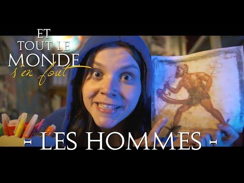 Episode sur les Hommes - Chaîne YouTube Et tout le monde s'en fout