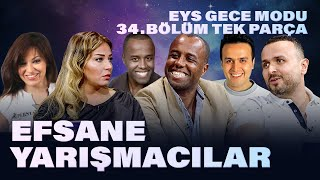 Efsane Yarışmacılar (BBG Tarık - Popstar Aydan - BBG Ali) | EYS Gece Modu 34. Bölüm