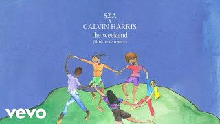 Sza - The Weekend (Calvin Harris Funk Wav Remix) video