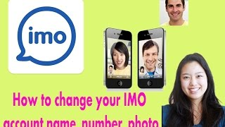 How to change imo phone number/name/profile photo without uninstall app