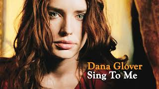 Dana Glover - Sing To Me (Audio)
