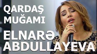 Elnare Abdullayeva - Qardas Mugami 5/5 Verlisi (19.10.2017)