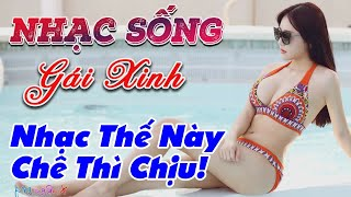 nhac-song-phe-tai-lk-nhac-song-tru-tinh-remix-nhac-the-nay-che-thi-chiu