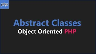 Abstract Classes - PHP Object Oriented Programming Tutorial