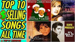 TOP 10 Best Selling Songs of All Time