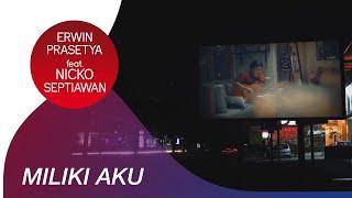Download lagu Erwin Prasetya Feat Nicko Septiawan Miliki Aku Mp3