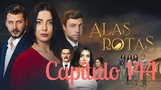 Alas Rotas - Capitulo 144 - Audio Español