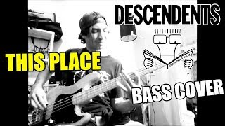 Descendents - This Place (BASS COVER)