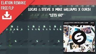 Lucas & Steve x Mike Williams x Curbi - Let's Go (Original Mix) (FL Studio Remake + FREE FLP)