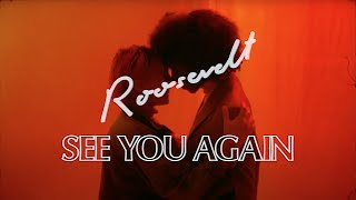 Roosevelt - See You Again