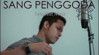 SANG PENGGODA - Tata Feat Maia (Cover) Oskar Mahendra