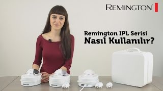 Remington i-Light Serisi Nasıl Kullanılır?