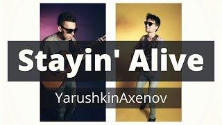 YarushkinAxenov - Stayin' alive w/ 2 x AR81