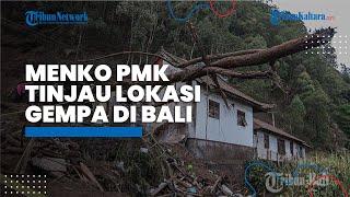 Menko PMK Tinjau Korban Gempa di Bali: Korban Tak Boleh Dihantui Trauma karena Rumahnya Hancur