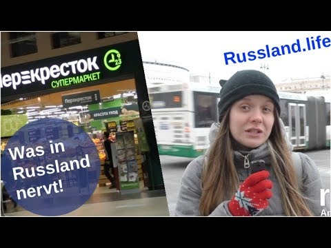 Was in Russland nervt! [Video]