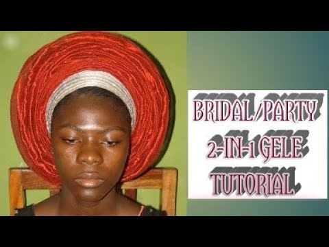 BRIDAL/PARTY 2-IN-1 GELE TUTORIAL