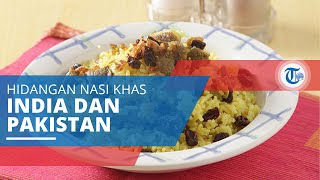 Nasi Briyani, Hidangan Berupa Nasi yang Dimasak dengan Rempah-rempah Khas India dan Pakistan