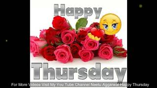 Happy Thursday ,Wishes,Greetings,Quotes,Sms,Saying,E-Card,Wallpapers,Happy Thursday Whatsapp Video