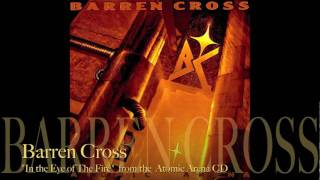 "Barren Cross ""In the eye of the fire"""