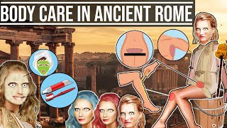 Personal Care In Ancient Rome (Hair Styles, Removal, Toilet Routine, Make-up, Face Mask, Teeth Care)