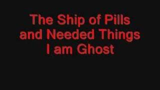 The Ship of Pills and Needed Things-I am Ghost