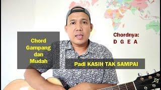 Chord Gampang dan Mudah - Padi KASIH TAK SAMPAI - D Mayor TUTORIAL GITAR