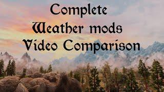 Skyrim Se Complete Weather mods Video Comparison