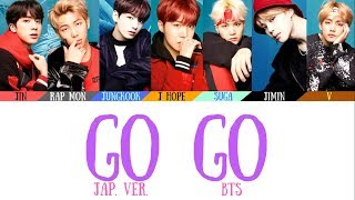 BTS (日本語字幕) - Go Go Japanese Ver. Lyrics [Color Coded Lyrics](Kan/Rom/Eng)(Official Audio)