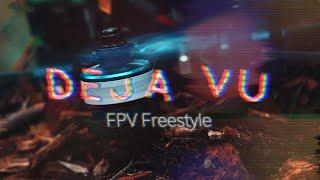 Deja vu - FPV Freestyle