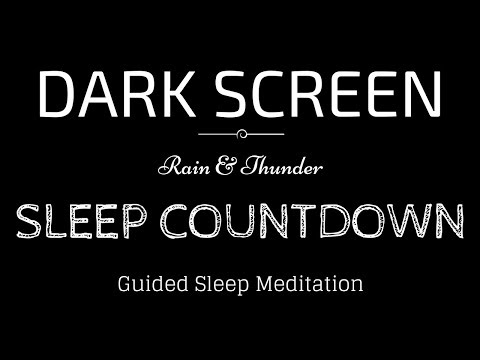 Guided Meditation for Sleeping BLACK SCREEN | SLEEP COUNTDOWN with RAIN & Thunder