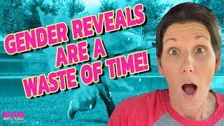Gender Reveal Parties Are A WASTE Of Time! | Mom Unfiltered