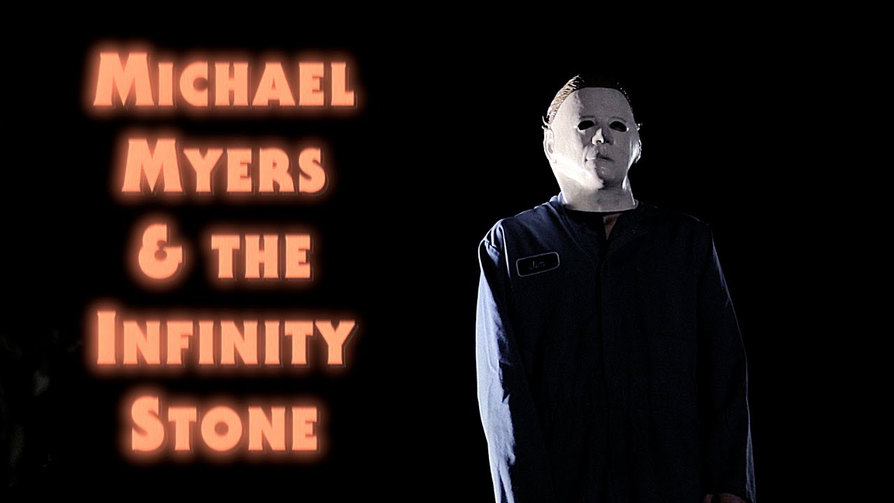 Michael Myers & the Infinity Stone